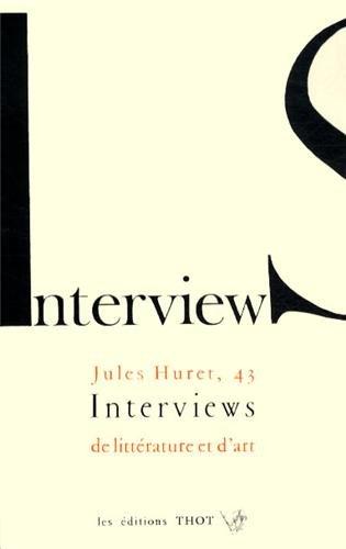 Interview, 43 Interviews de littérature et d'art