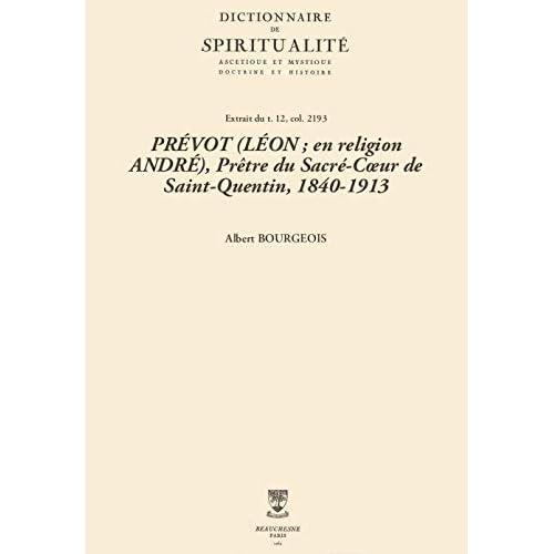 PRÉVOT (LÉON; en religion ANDRÉ), Prêtre du Sacré-Cœur de Saint-Quentin, 1840-1913 (Dictionnaire de spiritualité)