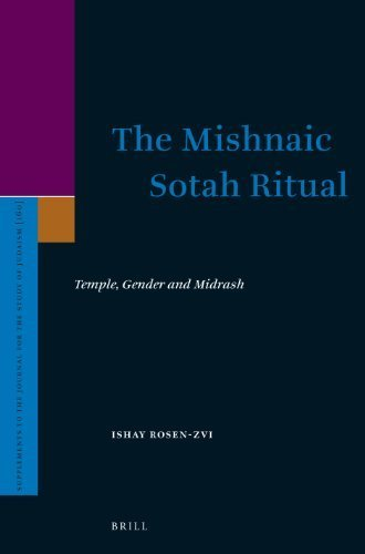 The Mishnaic Sotah Ritual: Temple, Gender and Midrash (Supplements to the Journal for Study of Judaism) by Rosen-zvi, Ishay (2012) Hardcover