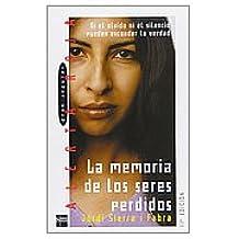La memoria de los seres perdidos: Ni el olvido ni el silencio pueden esconder la verdad (Alerta roja)