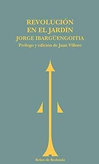 Revolución en el jardín par Jorge Ibargüengoitia