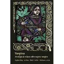 Vampiras: Antología de relatos sobre mujeres vampiro (Gótica)