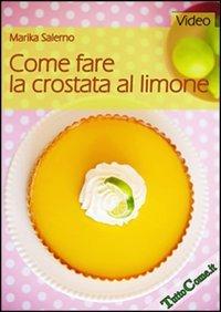 Come fare la crostata al limone. DVD