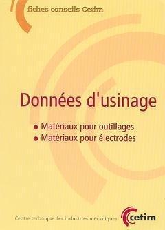 Donnees d'Usinage : Materiaux pour Outillages, Materiaux pour Electrodes (Fiches Conseils Cetim, 3d5