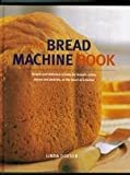 The Bread Machine Book [Gebundene Ausgabe] by Linda Doeser
