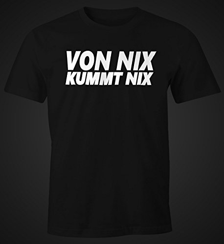 Herren T-Shirt Von nix kommt nix Fun-Shirt Moonworks® Schwarz