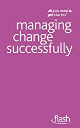 Managing Change Successfully: Flash