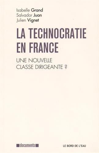 La Technocratie en France : Une nouvelle classe dirigeante ?
