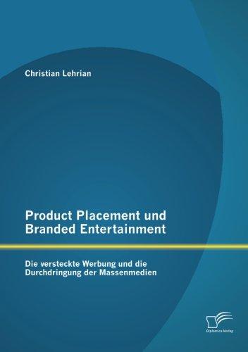 product-placement-und-branded-entertainment-die-versteckte-werbung-und-die-durchdringung-der-massenm