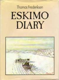 Eskimo diary / Thomas Frederiksen ; foreword by Emil Rosing ; English translation by Jack Jensen and Val Clery ; caligraphy by Mel Poteck