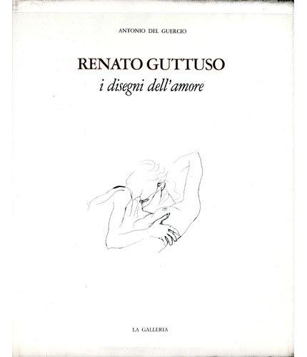 Renato Guttuso: i desegni dell'amore