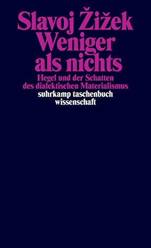 Weniger als nichts: Hegel und der Schatten des dialektischen Materialismus (suhrkamp taschenbuch wissenschaft) - Dialektischer Materialismus