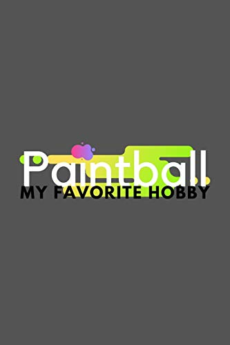 Paintball My Favorite Hobby: Funny Cool Journal Composition Notebook (6