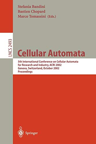 Cellular Automata: 5th International Conference on Cellular Automata for Research and Industry, ACRI 2002 Geneva, Switzerland, October 9-11, 2002 ... Notes in Computer Science, Band 2493)