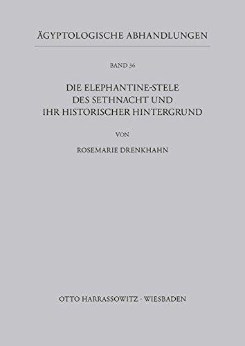 Die Elephantine-stele Des Sethnacht Und Ihr Historischer Hintergrund (Agyptologische Abhandlungen)