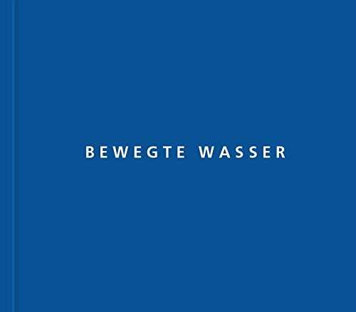 Bewegte Wasser: Fotografien #3 (Edition Stecher) (Roland Stecher)