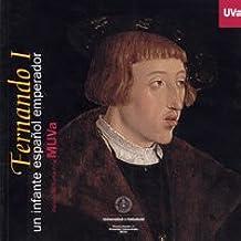 Fernando I, un infante español emperador