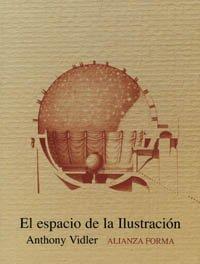 El espacio de la Ilustración: La teoría arquitectónica en Francia a finales del siglo XVIII (Alianza Forma (Af))