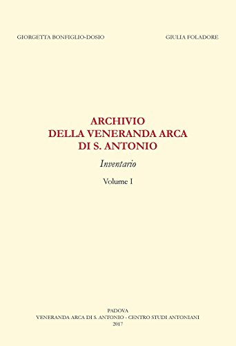 Archivio della «Veneranda arca di s. Antonio». Inventario (Varia) por Giorgetta Bonfiglio-Dosio