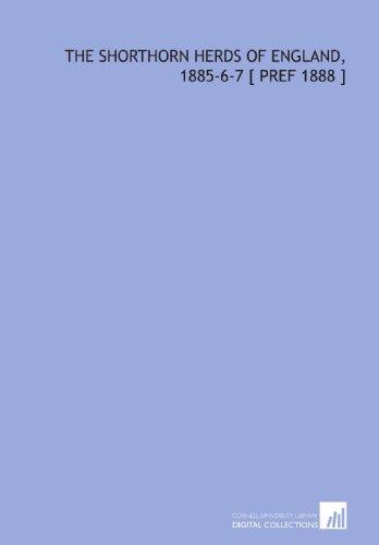 Englands Herd (The Shorthorn Herds of England, 1885-6-7 [ Pref 1888 ])