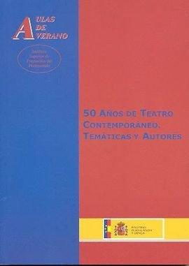 50 años de teatro contemporáneo. Temáticas y autores (Aulas de Verano. Serie: Humanidades)