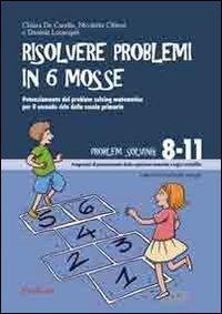 Risolvere problemi in sei mosse. Potenziamento del problem solving matematico per il secondo ciclo della scuola primaria. Con CD-ROM (Progr. potenz. cognizione numerica logico) di De Candia, Chiara (2009) Tapa blanda reforzada