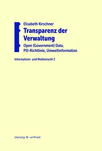 Transparenz der Verwaltung: Open (Government) Data, PSI-Richtlinie, Umweltinformation (Informations- und Medienrecht)