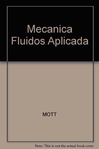 Mecanica Fluidos Aplicada por MOTT