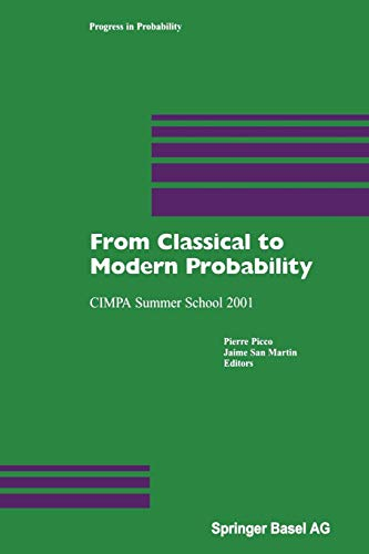 From Classical to Modern Probability: CIMPA Summer School 2001 (Progress in Probability (54), Band 54)