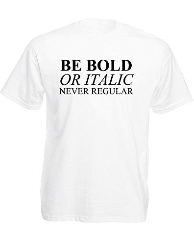 Brand88 - Brand88 - Be Bold or Italic, Never Regular, Mann Gedruckt T-Shirt Weiß/Schwarz