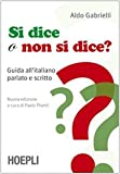 Image de Si dice o non si dice? Guida all'italiano parlato