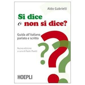 Si dice o non si dice? Guida all'italiano parlato