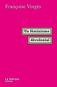 Un féminisme décolonial par Françoise Vergès