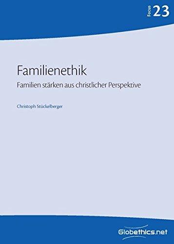 Familienethik: Familien stärken aus christlicher Perspective