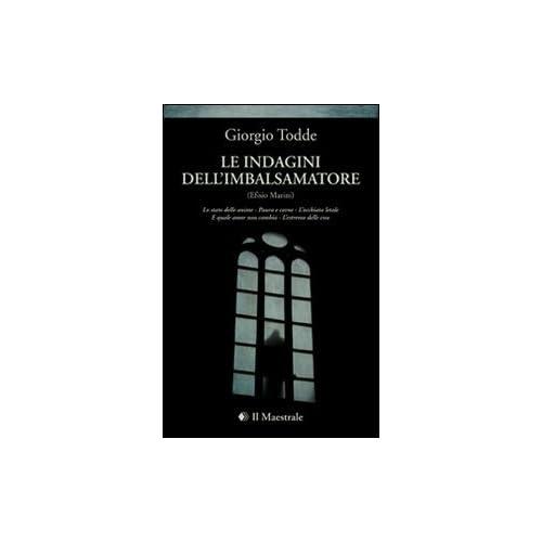 Le Indagini Dell'imbalsamatore (Efisio Marini)