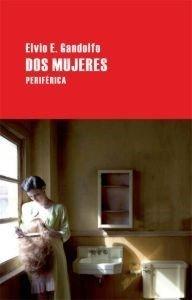 Dos mujeres (Largo recorrido) (Spanish Edition) by Elvio E. Gandolfo(2011-12-01)