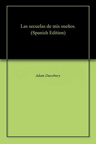 Las secuelas de mis sueños. por Adam  Duesbury