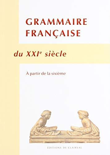 Grammaire Française du Xxie Siecle