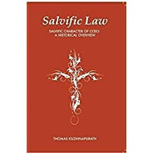Salvific Law : Salvific Character of CCEO (Salvific law examines the relation between salvation and law (Historical, Theological and Biblical perspectives)