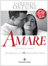 Amare ed essere amati. Interroga le 77 sfingi dell'eros. Con carte