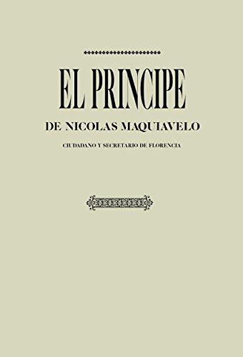 Antología Maquiavelo: El príncipe (con notas) por Nicolas Maquiavelo