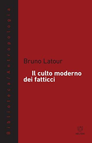 Il culto moderno dei fatticci (Biblioteca/antropologia) por Bruno Latour
