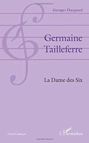 Germaine Tailleferre : La Dame Des Six