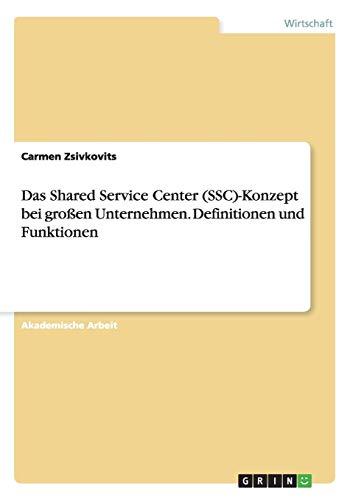 Das Shared Service Center (SSC)-Konzept beigroßen Unternehmen. Definitionen und Funktionen
