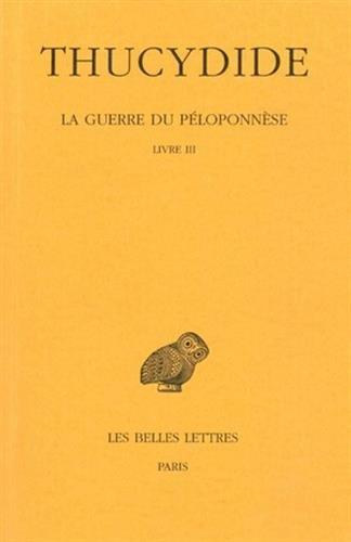 La Guerre du Péloponnèse, tome 2-2 : Livre III par Thucydide