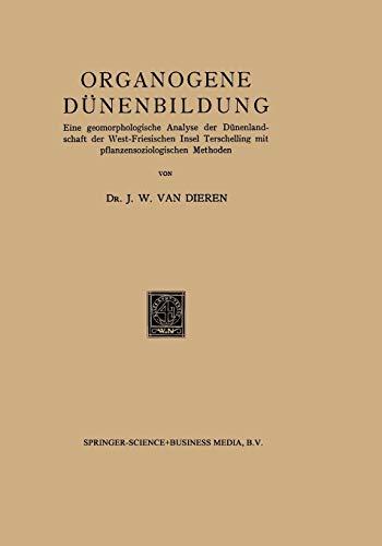 Organogene Dünenbildung: Eine geomorphologische Analyse der Dünenlandschaft der West-Friesischen Insel Terschelling mit pflanzensoziologischen Methoden