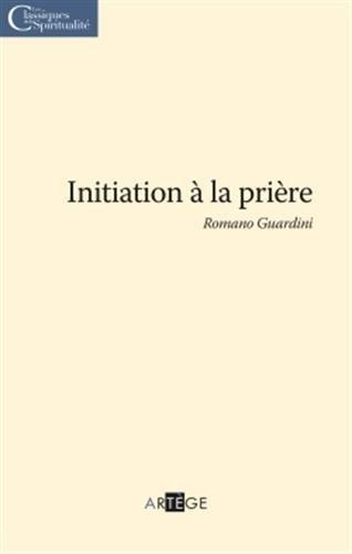 Initiation à la prière par Abbé Romano Guardini