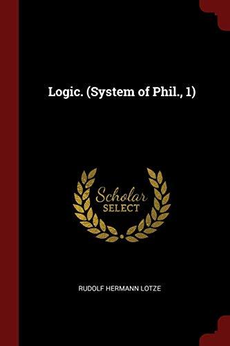 Logic. (System of Phil., 1)