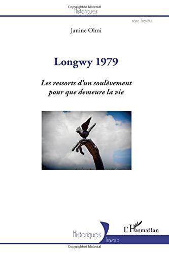 Longwy 1979 les Ressorts d'un Soulevement pour Que Demeure la Vie