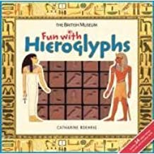 Fun With Hieroglyphs (British Museum Fun Books) by Catharine Roehrig (2008-10-06)